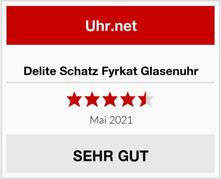 Delite Schatz Fyrkat Glasenuhr Test